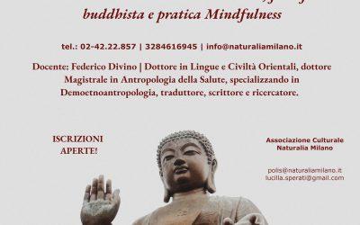 Corso filosofia, psicoterapia e meditazione buddhista (e Mindfulness) – 17/18-7 Milano e online